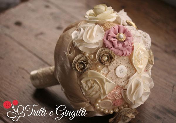 Bouquet alternativi, Trilli e Gingilli, bouquet originali, bouquet particolari, bouquet gioiello, stoffa, carta, perle, bottoni